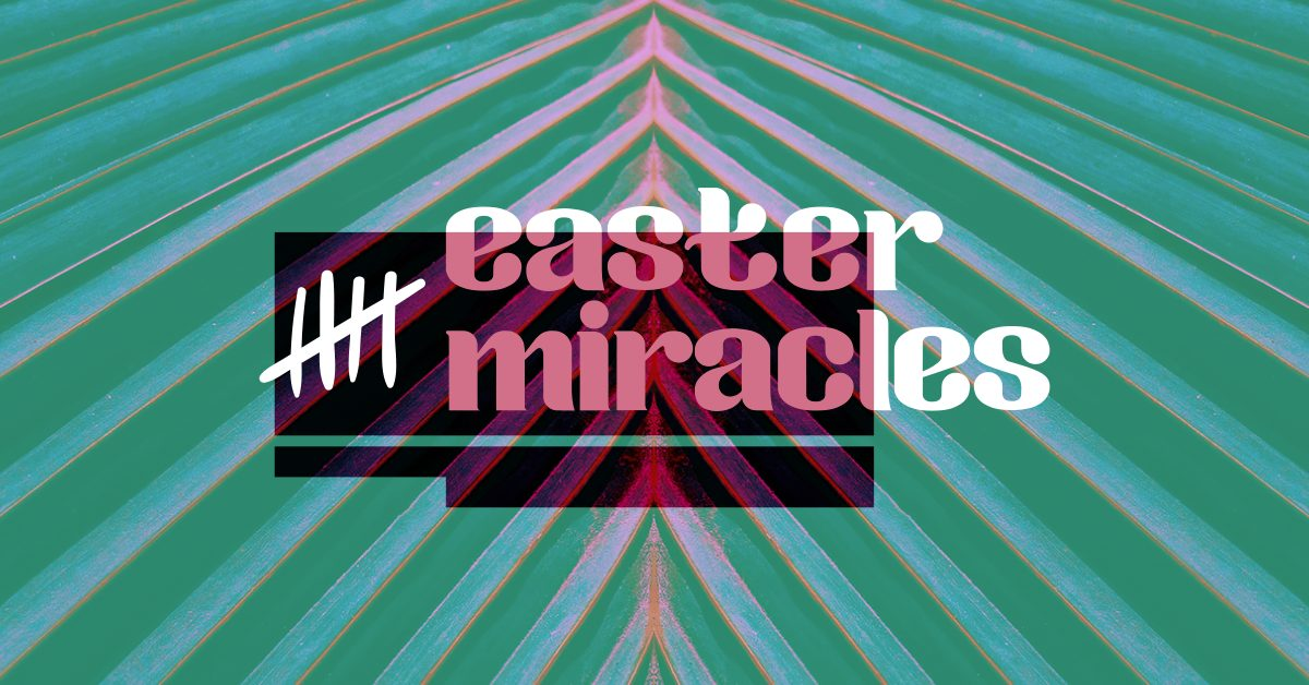 Five Easter Miracles