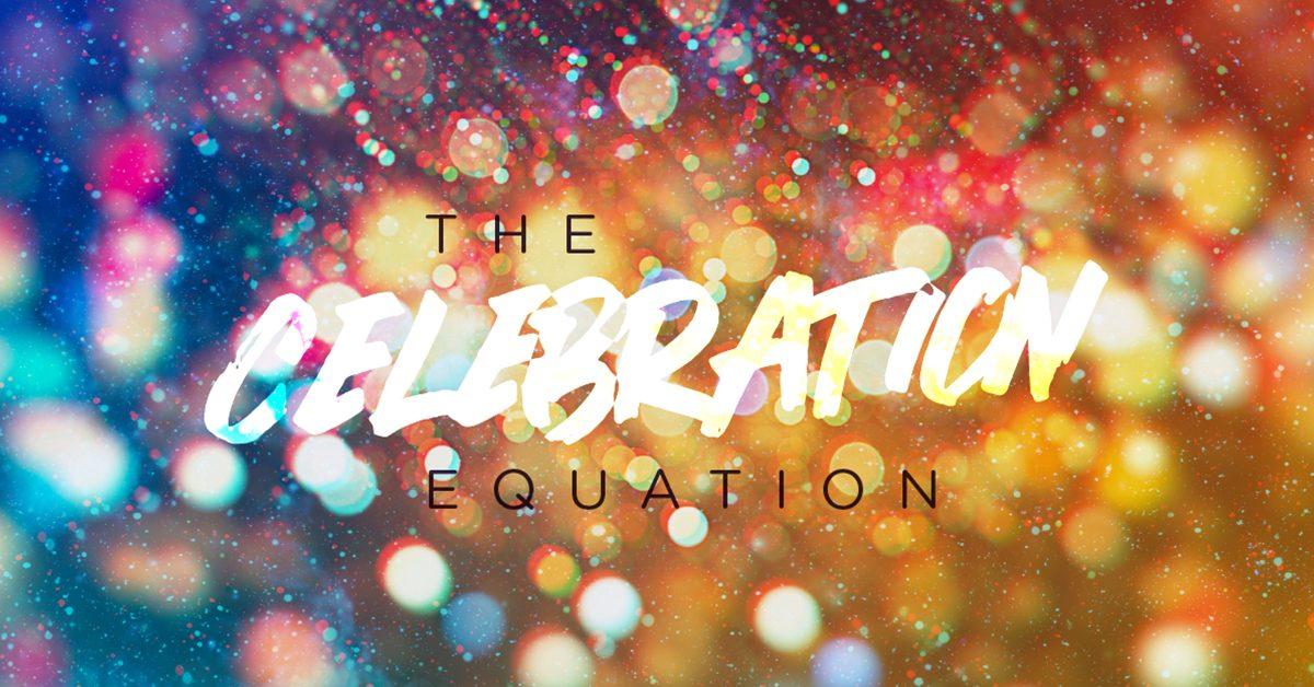 The Celebration Equation