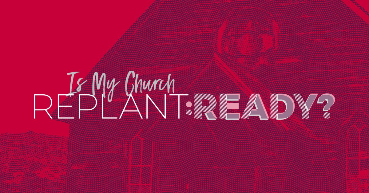 Is My Church RePlant Ready?
