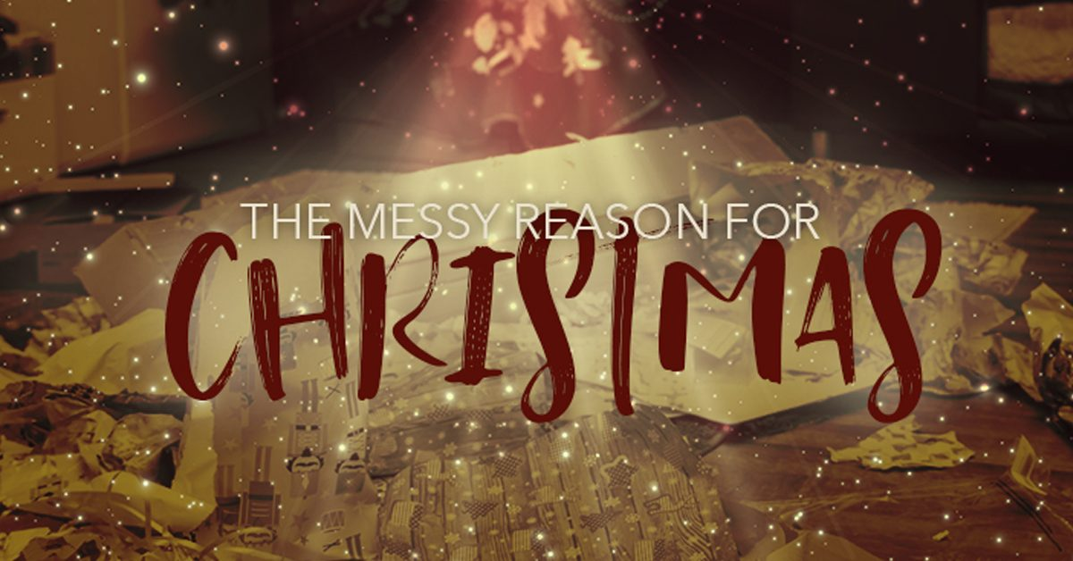 The Messy Reason for Christmas