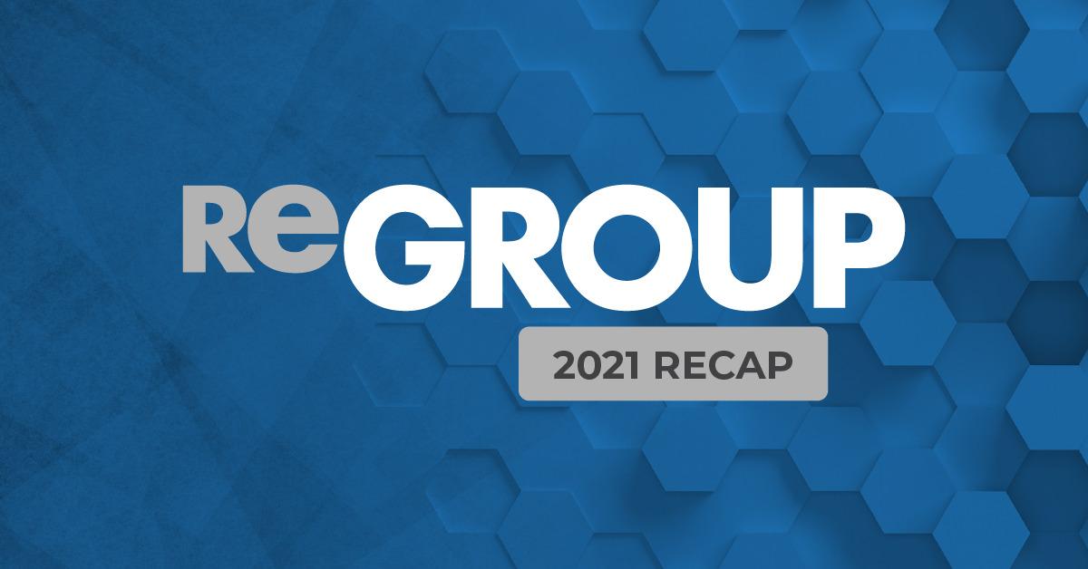 ReGroup - 2021 Recap